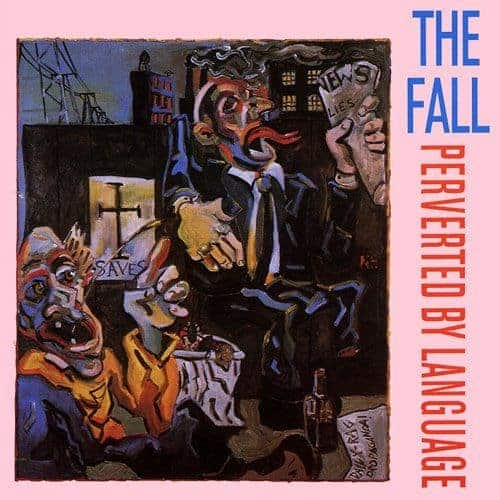 'Perverted By Language' by The Fall