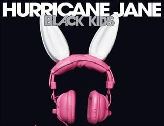 'Hurricane Jane' by Black Kids