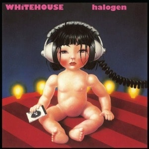 'Halogen' by Whitehouse