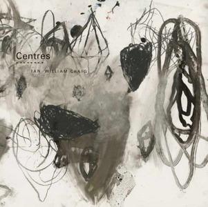 'Centres' by Ian William Craig