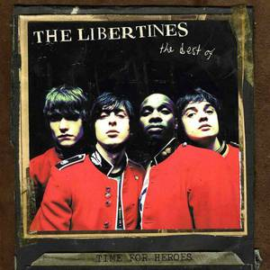 'Time For Heroes - The Best Of The Libertines' by The Libertines