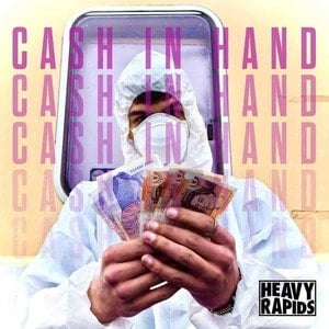 'Cash In Hand EP' by Heavy Rapids