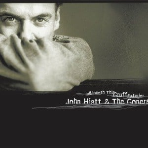 'Beneath This Gruff Exterior' by John Hiatt & The Goners