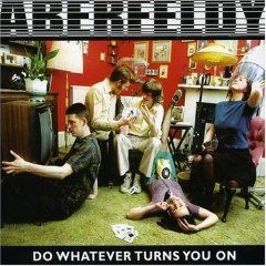Do Whatever Turns You On by Aberfeldy