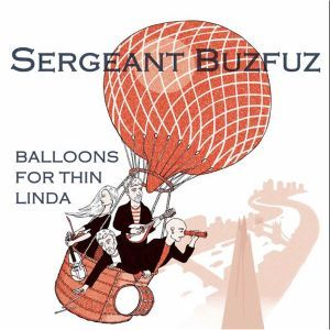'Balloons For Thin Linda' by Sergeant Buzfuz