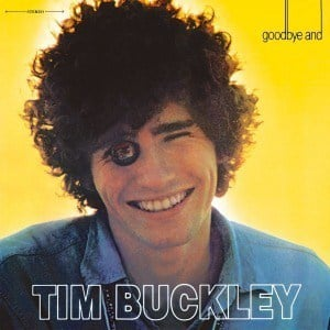 'Goodbye and Hello' by Tim Buckley