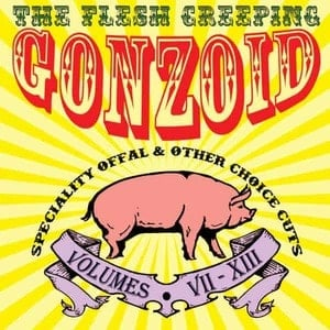 'The Flesh Creeping Gonzoid: Speciality Offal & Other Choice Cuts' by Andrew Liles