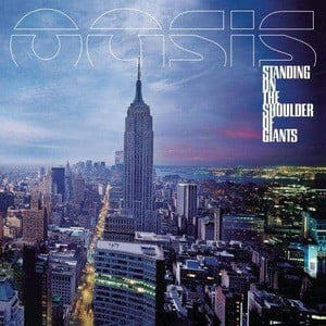 'Standing On The Shoulder of Giants' by Oasis