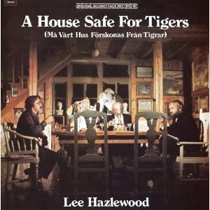 'A House Safe For Tigers' by Lee Hazlewood