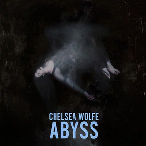 'Abyss' by Chelsea Wolfe