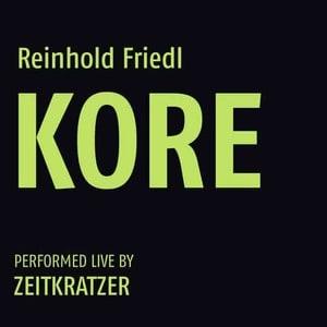 'Reinhold Friedl: KORE' by Zeitkratzer