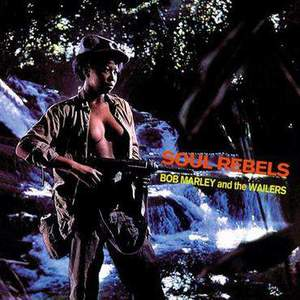 'Soul Rebels' by Bob Marley and the Wailers