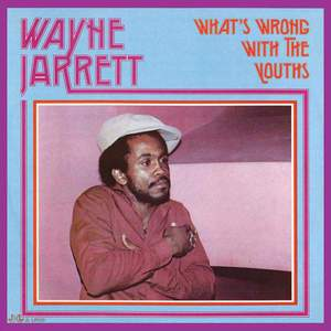 'What's Wrong With The Youths' by Wayne Jarrett