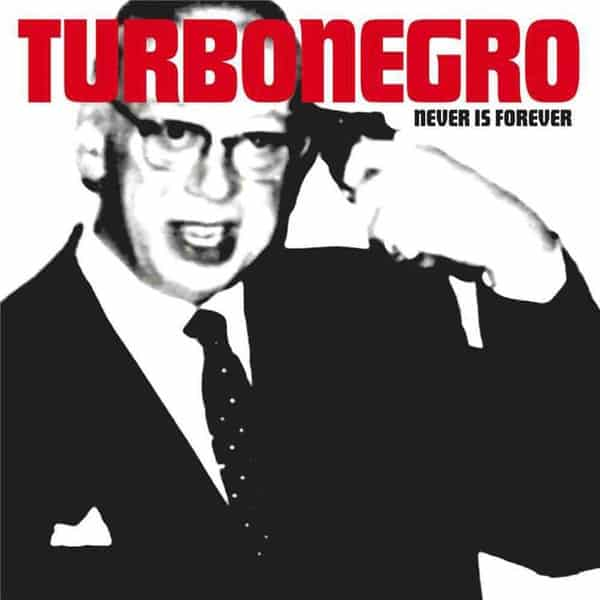 'Never Is Forever' by Turbonegro