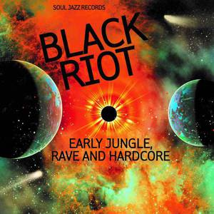 'Black Riot: Early Jungle, Rave and Hardcore' by Various
