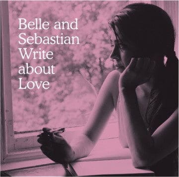 'Write About Love' by Belle and Sebastian