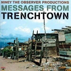 Niney The Observer Productions: Messages From Trenchtown by Various