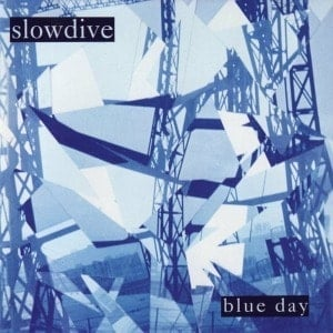 'Blue Day' by Slowdive