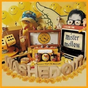 'Mister Mellow' by Washed Out