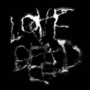 'Love/Dead' by Olan Monk
