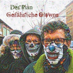 'Gefährliche Clowns' by Der Plan