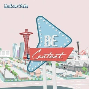 'Be Content' by Indoor Pets