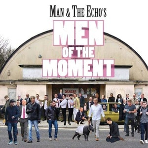 'Men Of The Moment' by Man & The Echo