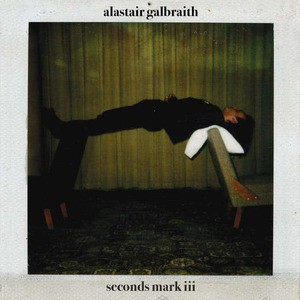 'Seconds Mark III' by Alastair Galbraith