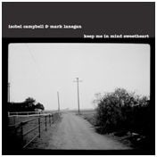 Keep Me In Mind Sweetheart by Isobel Campbell & Mark Lanegan