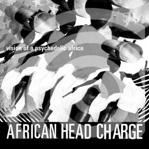 'Vision Of A Psychedelic Africa' by African Head Charge
