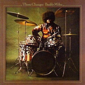 'Them Changes' by Buddy Miles