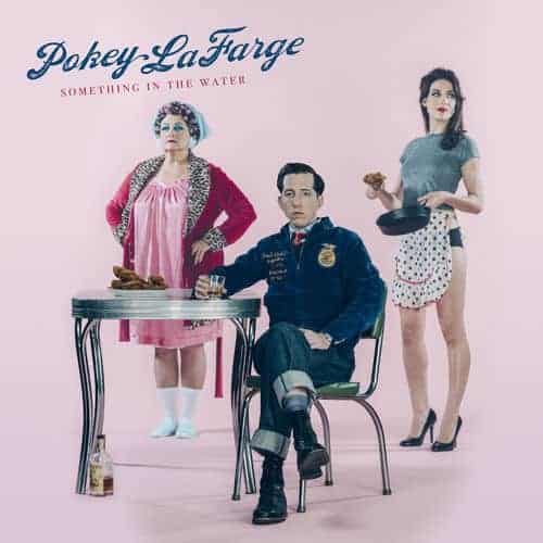 'Something In The Water' by Pokey LaFarge
