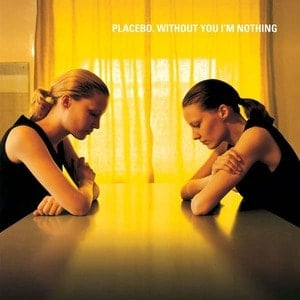 'Without You I'm Nothing' by Placebo