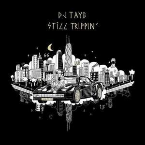 'Still Trippin'' by DJ Taye