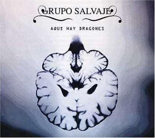 'Aqui Hay Dragones' by Grupo Salvaje