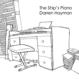 'The Ship's Piano' by Darren Hayman