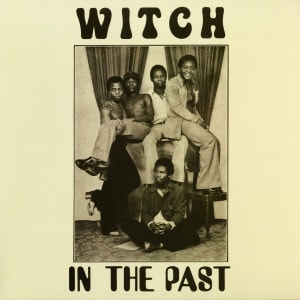 'In The Past' by Witch