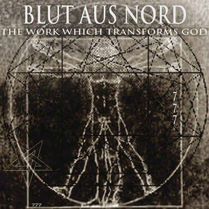 'The Work Which Transforms God' by Blut Aus Nord