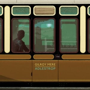 'Adlestrop' by Gilroy Mere