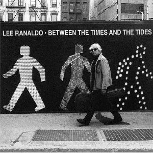 'Between The Times And Tides' by Lee Ranaldo