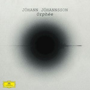 'Orphée' by Jóhann Jóhannsson