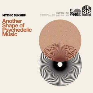 'Another Shape Of Psychedelic Music' by Mythic Sunship