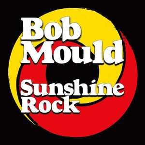 'Sunshine Rock' by Bob Mould