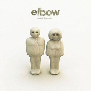 'Cast Of Thousands' by Elbow