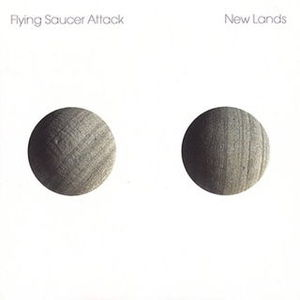 'New Lands' by Flying Saucer Attack
