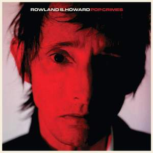 'Pop Crimes' by Rowland S. Howard