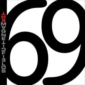 '69 Love Songs' by The Magnetic Fields