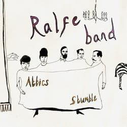Stumble / Attics by Ralfe Band