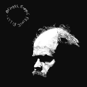 'Beware' by Bonnie 'Prince' Billy