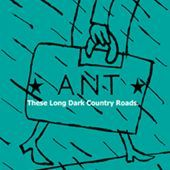 'These Long Dark Country Roads' by Ant